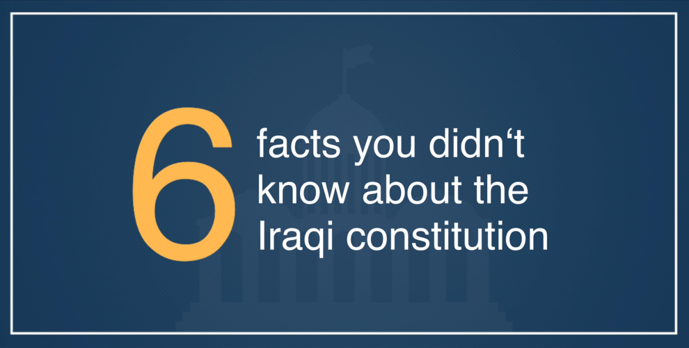 6 Facts you didn't know about the Iraqi Constitution